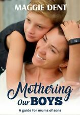 NEW Mothering Our Boys By Maggie Dent Paperback Free Shipping