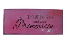 """Schild Metall Groß """"Ich schmeiss hin und werd Prinzessin"""" 30 x 13 cm"""