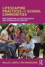 Lifescraping Practices in School Communities : Implementing Action Research a...