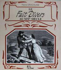 LE FAIT DIVERS AU XIXe SIECLE PAR PIERRE DRACHLINE