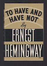 TO HAVE AND HAVE NOT (1937) ERNEST HEMINGWAY, 1ST EDITION, EARLY PRINTING IN DJ