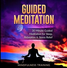 Guided Meditation: 30 Minute Guided Meditation for Sleep, Relaxation (Audio CD)