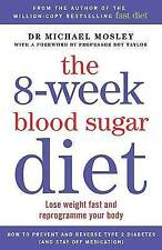 The 8-Week Blood Sugar Diet: Lose Weight Fast and Reprogramme Your Body for Life by Michael Mosley (Paperback, 2015)