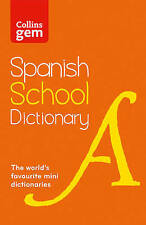 Collins Gem Spanish School Dictionary: Trusted support for learning, in a...