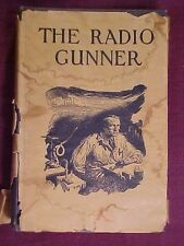 1924 The Radio Gunner Hardcover Book by Alexander Forbes Harvard Physiologist