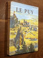 Chanal LE PUY Ville Sainte Ville d'Art 1953 Éd. Xavier Mappus HAUTE-LOIRE Velay