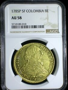 Colombia 1785 P SF Gold 8 Escudos *NGC AU-58* Popayan Mint Only 2 Graded Higher