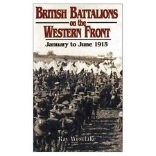 British Battalions in France and Belgium 1915 by Ray Westlake (Hardback, 2000)