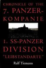 Chronicle of the 7. Panzer-kompanie 1. SS-Panzer Division Leibstandarte: