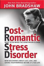Post-Romantic Stress Disorder: What to Do When the Honeymoon Is Over, Bradshaw,