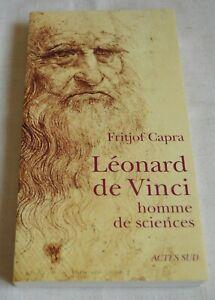 LEONARD DE VINCI HOMME DE SCIENCES DE FRITJOF CAPRA ED ACTES SUD 2010 COMME NEUF