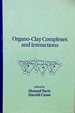 ORGANO-CLAY COMPLEXES & INTERACTIONS by Yariv & Cross