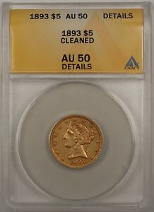 1893 $5 Gold Half Eagle Coin ANACS AU-50 Details Cleaned