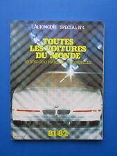 """L'Automobile """" TOUTES LES VOITURES DU MONDE """"  1981-1982  Hors-Série  N° 4"""