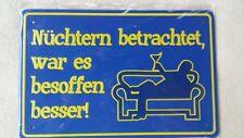 Metall Schild Sprüche, Spruch, Schilder, Blech, Bleche alle Anlässe