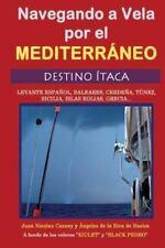 Navegando a vela por el Mediterráneo : Destino Ítaca by Angeles De Bustos and...