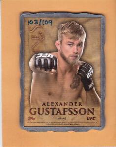 2014 TOPPS UFC BLOODLINES #MR-AG ALEXANDER GUSTAFSSON SP 109 ENGRAVED INGOTS