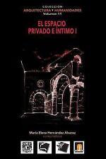 Volumen 11 el Espacio Privado e Intimo I by Luz Gabriela Gonzalez Rocha,...