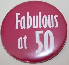 50th Birthday Badge - Fabulous at 50 badge pin 50mm birthday gift