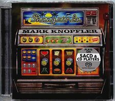 Mark KNOPFLER-SHANGRI-LA (ibrido/SACD SUPER AUDIO CD)