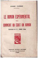 CARME André - LE ROMAN EXPERIMENTAL OU COMMENT ON ECRIT UN ROMAN