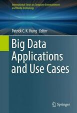 Big Data Applications and Use Cases (International Series on Computer Entertainm