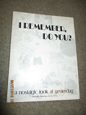 "* * ""I Remember Do You?"" Nostalgic Look At Yesterday,From the 20's to the 50's."