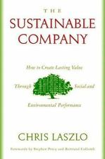 The Sustainable Company: How to Create Lasting Value through Social and