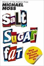 Salt Sugar Fat : How the Food Giants Hooked Us by Michael Moss (2013, Hardcover)