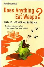 Does Anything Eat Wasps? And 101 Other Questions by New Scientist