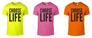 Choose Life Printed Neon T-Shirt WHAM George Michael Rave 80s 90s Unisex S-XXL
