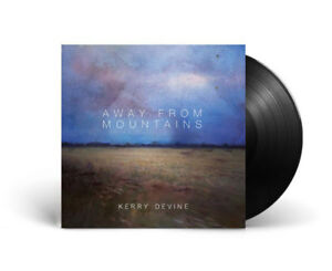 Kerry Devine - Away From Mountains - vinyl LP *NEW/SEALED*