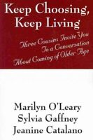 Keep Choosing, Keep Living : Three Cousins Invite You to a Conversation About...