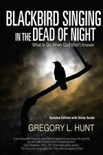 Blackbird Singing in the Dead of Night: What to Do When God Won't Answer (Update