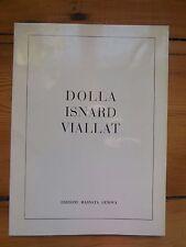 NOËL DOLA, VIVIEN ISNARD, CLAUDE VIALLAT. catalogue.La Bertesca, Milano. 1974