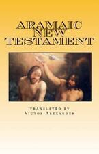 Aramaic New Testament : From the Ancient Church of the East Scriptures by...
