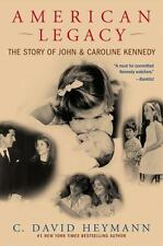 American Legacy : The Story of John and Caroline Kennedy by C. David Heymann (2…