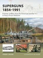 Superguns 1854-1991 Extreme artillery from the Paris Gun and th... 9781472826107