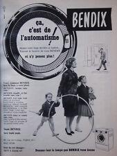 PUBLICITÉ PRESSE 1958 LAVE LINGE BENDIX ÇA C'EST DE L'AUTOMATISME -- ADVERTISING