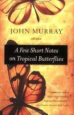 A Few Short Notes on Tropical Butterflies: Stories