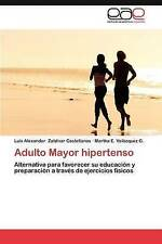 Adulto Mayor hipertenso: Alternativa para favorecer su educación y preparación a