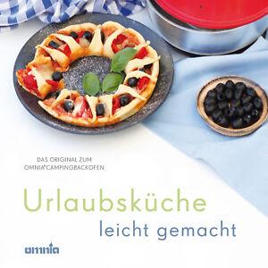 Omnia Backofen Kochbuch - Urlaubsküche leicht gemacht -