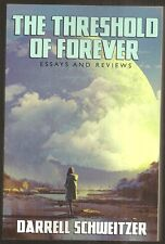 DARRELL SCHWEITZER The Threshold of Forever. Essays & Reviews. NEW. 2017 SIGNED