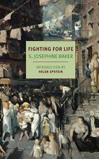Fighting for Life (New York Review Books Classics),Baker, S. Josephine,Excellent