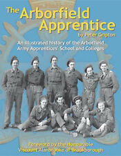 The Arborfield Apprentice: An Illustrated History of the Arborfield Army Apprent