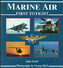 MARINE AIR: FIRST TO FIGHT John Trotti Fixed & Rotary Wing Aircraft  Sea Cobra