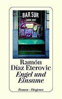 Engel und Einsame von Ramon Diaz Eterovic | Buch | Zustand gut