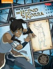 How to Draw The Legend of Korra: Learn to draw all your favorite characters, in