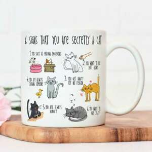 Six Signs That You Are Secretly A Cat Gift Ideal For Cat Lover 11 , 15 Oz