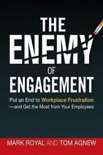 The Enemy of Engagement: Put an End to Workplace Frustration--and Get the Most f
